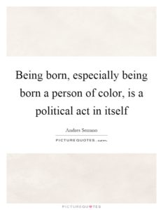 being-born-especially-being-born-a-person-of-color-is-a-political-act-in-itself-quote-1