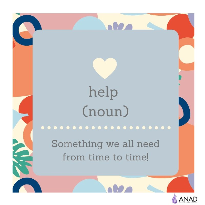 Don't Be Afraid To Ask For Help!