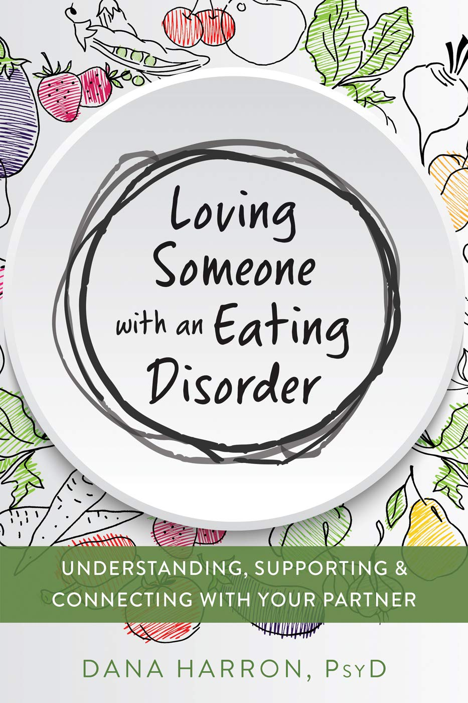 Loving Someone with an Eating Disorder by Dana Harron PsyD book cover